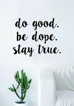 Do Good Be Dope Stay True Quote Wall Decal Sticker Room Art Vinyl Home Decor Inspirational Motivational