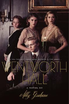 Wentworth Hall - Downton Abbey in book form.