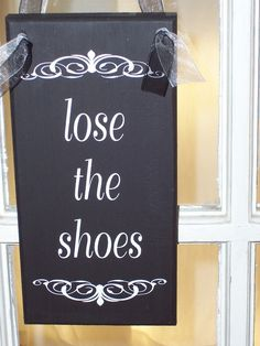 Loose the shoes wood vinyl sign - shabby cottage home decor wreath sign. Vinyl Signs, Wall Signs, Wooden Signs, Mother Daughter Projects, Wood Vinyl, Silhouette Cameo Projects, Living At Home, Shabby Cottage, Vinyl Lettering