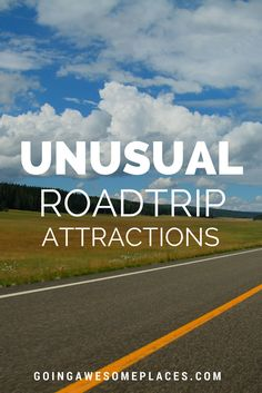 What unusual or weird roadtrip attractions have you come across in your travels?