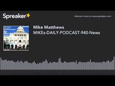 MIKEs-DAILY-PODCAST-940-News (made with Spreaker)
