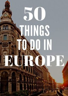 What you need to do on your eu vacation. #travelguide