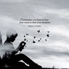 Quotes 'nd Notes — Sometimes you have to lose your mind to find your. Freedom Quotes, Reality Quotes, Mood Quotes, Positive Quotes, Dark Quotes, Wisdom Quotes, True Quotes, Quotes Quotes, Silence Quotes