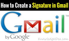 How to Create a Signature in Gmail.