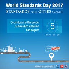 The World Standards Day competition is back. In past years, we've had first poster competitions, then video competitions – this year we have both. Poster Competition, We Need You, City, World, How To Make, Cities, The World