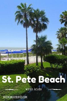 Activity, relaxation, good food, nature, beach, city! What else do you need for a great vacation? Click for the ultimate guide to St. Pete Beach with kids.