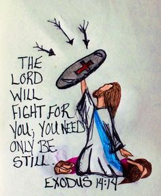 """The Lord will fight for you; you need only be still."" Exodus 14:14 (scripture doodles of encouragement)"
