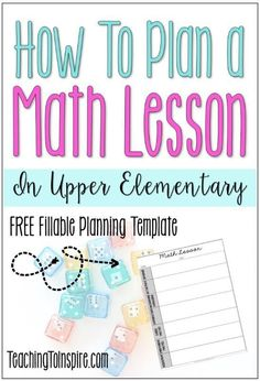 Learn how to plan a whole group math lesson for upper elementary grades on this post. Free planning template also included. Math Lesson Plans, Lesson Plan Templates, Math Lessons, Math Tips, Math Strategies, Elementary Math, Upper Elementary, Math Resources, Math Activities