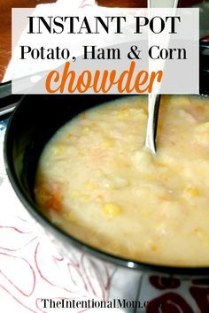 Frugal & fantastic instant pot potato chowder with ham & corn. Tasty, simple to make with ingredients you already have & your Instant Pot! Ham Chowder Recipe, Corn Chowder With Ham, Corn Chowder Soup, Ham And Potato Soup, Chowder Recipes, Soup Recipes, Pressure Cooker Ham, Instant Pot Pressure Cooker, Soups