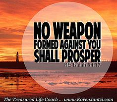 Isaiah 54:17 no weapons formed against me shall prosper