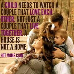 This! It's worse to stay in a bad marriage than to leave it and show your kids a happy, loving relationship. So glad our kids get to witness that!