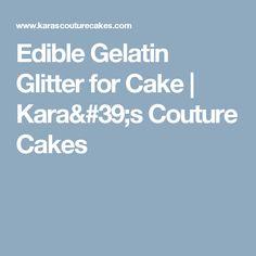 Edible Gelatin Glitter for Cake | Kara's Couture Cakes
