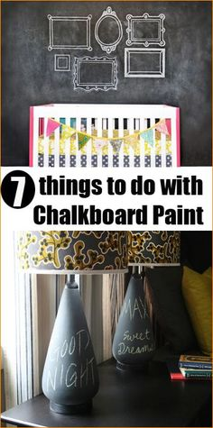 7 Awesome Chalkboard Paint Projects.