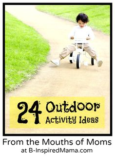 24 Outdoor Activities From the Mouths of Moms at B-InspiredMama.com #summer #kids #play #kbn #binspiredmama