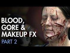 Makeup Effects Tutorial - Blood, Makeup and Gore Effects: Props, Gags, Corpses with Gary J. Tunnicliffe