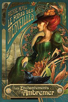 Le Paris des Merveilles, Tome 1 : Les enchantements d'Ambremer : Suivi de Magicis in mobile: Amazon.co.uk: Pierre Pevel: 9782352948483: Books