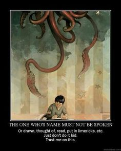 Long before Voldemort there was Cthulhu.