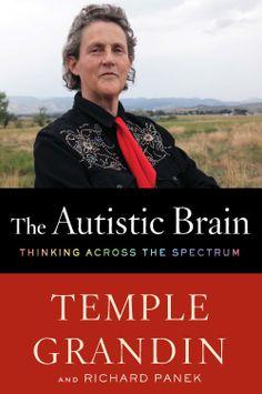 The Autistic Brain: Thinking Across the Spectrum: Temple Grandin, Richard Panek: Amazon.com: Books