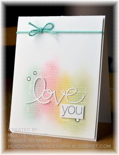 handmade card from Downstairs Designs ... luv theme ... emboss/resist background ... luf the white embossed grid with sponged pastel colors ... die cut LOVE ... stamped YOU ... lovely card for Mom ... Stampin'Up!