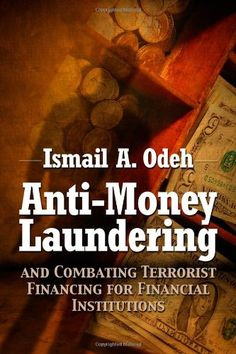 Anti-Money Laundering and Combating Terrorist Financing for# Financial Institutions/Ismail A. Odeh