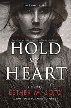 """Read """"Hold My Heart The Heart Series, by Esther M. Soto available from Rakuten Kobo. On a manhunt for a serial killer, FBI Special Agent Ileana Harper falls through a break in time, ripping her from the pr. Book Show, Book 1, Good Books, Books To Read, Fbi Special Agent, Hold My Heart, Star Reading, Book Review Blogs, Science Fiction Books"""