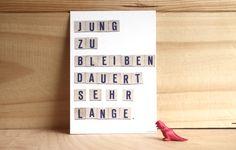 """Postkarte """"Jung zu bleiben dauert sehr lange"""" // postcard by hebbedinge via DaWanda.com"""