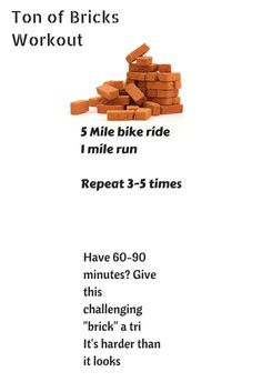 Brick|workout|run|bike|triathlon