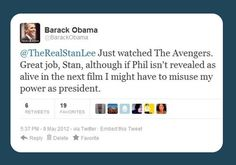 Why Agents of Shield is happening; Obama has a man crush on Agent Coulson and made it happen. Booh-yah, power of office!