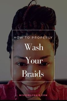 how to properly wash your braids