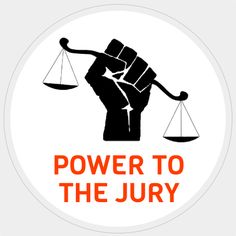 Jury nullification: The right of a jury to walk a defendant when it believes a law to be unjust.