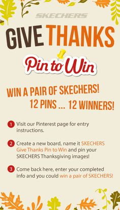 Pin for your chance to win in the SKECHERS Give Thanks Pin to Win #GiveThanksPintoWin  #SKECHERSGiveThanksPintoWin