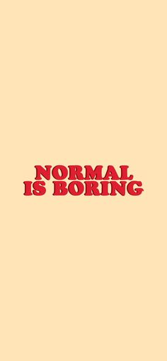 Normal Is Boring - Orange iPhone XR Wallpaper Background N. - Normal Is Boring – Orange iPhone XR Wallpaper Background Normal is boring q - Wallpaper Collage, Words Wallpaper, Wallpaper Quotes, Iphone Wallpaper Vintage Quotes, Bts Wallpaper, Cool Wallpapers Vintage, Normal Wallpaper, Supreme Wallpaper, Perfect Wallpaper
