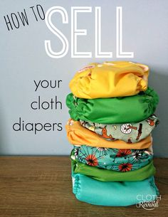 Cloth Diaper Revival: How to sell your cloth diapers