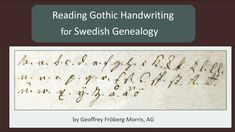 Reading Gothic Handwriting for Swedish Genealogy