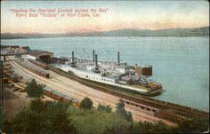 PORT COSTA CA Hauling Overland Ltd Across Bay FERRY BOAT SOLANO c1910 PC