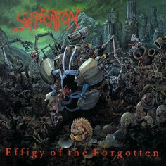 4. Suffocation:  Effigy of the Forgotten (1991)