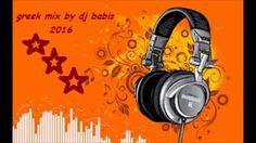 Greek mix 2016 by dj babis - Mix χορευτικα...έλατε να ανέβουμε - YouTube