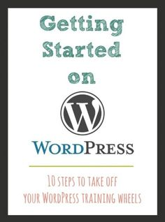 Getting Started on WordPress- great tips from @Julie {White Lights on Wednesday}