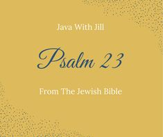 Let me just tell you guys, I LOVE this Jewish Bible. I think it's probably closer to the original, since it is translated from Hebrew. It's so cool to me. Most Christians know Psalm 23. We tend to use it in times of distress, in order to encourage ourselves. We see where King David was having a tough time, and …