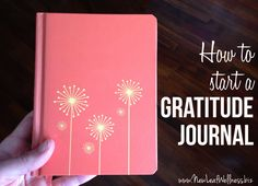 How to start a gratitude journal. Great way to focus on the good things on your life. Only takes a few minutes a week to write everything down.
