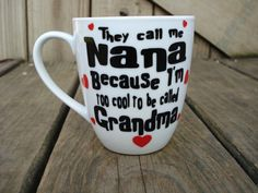 Hey, I found this really awesome Etsy listing at https://www.etsy.com/listing/208976078/personalized-grandma-cup-nana-coffee-mug