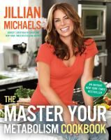 "The master your metabolism cookbook by Jillian Michaels -- Filled with 125 recipes and snacks, as well as cooking advice and tips for people with specific hormonal conditions, ""The Master Your Metabolism Cookbook"" is an invaluable resource for readers who want to make the most of their Master diet plan."
