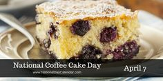 NATIONAL COFFEE CAKE DAY  National Coffee Cake Day is celebrated each year on April 7.  Coffee cake is a cake that is intended to be eaten while enjoying a cup of coffee, maybe for breakfast or during coffee break. One may choose to serve this cake to guests around their coffee table.  Th