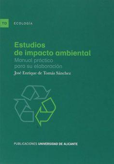 Estudios de impacto ambiental: manual práctico para su elaboración