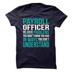 Awesome Shirt for PAYROLL OFFICER T Shirts, Hoodie Sweatshirts