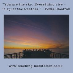 Meditation + the sky Pema Chodron, Meditation Quotes, Weather, Sky, Celestial, Sunset, Outdoor, Ideas, Quotes On Meditation