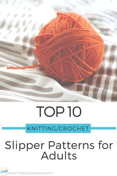 Top 10 Knit & Crochet Adult Slippers. I would create a collection of free patterns for you to choose from. I've rounded up the top 10 patterns for adult slippers, all of which I love and would make for myself, and linked them below for you. Five of these are crochet patterns, while the other five are knitted, so there should be something for everyone!