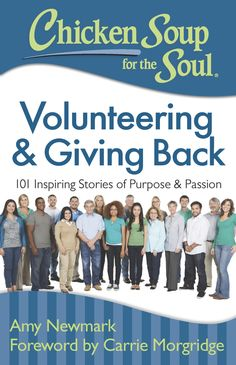 Chicken Soup for the Soul: Volunteering and Giving Back: 101 Inspiring Stories About Purpose and Passion: Looking forward to reading this - added to my book wish list Soup For The Soul, The Lives Of Others, Human Connection, Childrens Hospital, Giving Back, Inspirational Books, Chicken Soup, Nonfiction Books, Books To Read