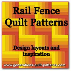 Rail fence quilt pattern design layouts and inspiration for your next quilt.
