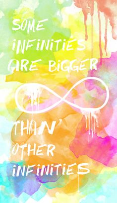 John Green: Some infinities are bigger than other infinities.